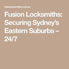 Fusion Locksmiths: Securing Sydney's Eastern Suburbs –