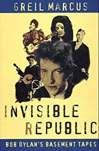 The Invisible Republic book by Greil Marcus