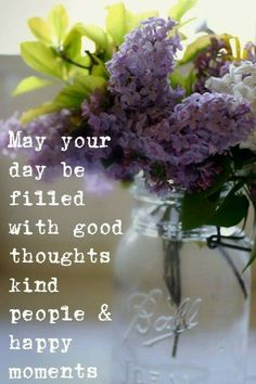 Lilacs, Good thoughts, Kind people, Happy Moments