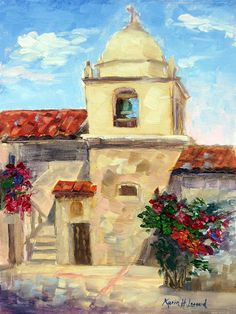 Carmel Mission, Summer Painting by Karin Leonard Oil Painting Pictures, Oil Paintings, Landscape Paintings, Watercolor Paintings, Simple Oil Painting, Summer Painting, Mexican Home Decor, Mexican Art, Spanish Art