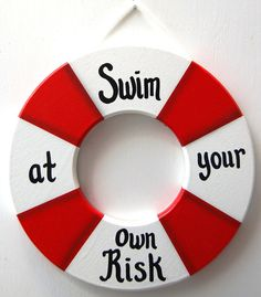 Outdoor Pool Sign  Swim at Own Risk Life by UniquelyCraftedSigns, $10.95