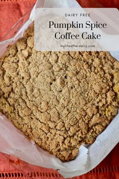 This dairy free pumpkin spice coffee cake is just the dessert you need this fall! It is packed with pumpkin, spices, and topped with a cinnamon strudel topping. The cake is easy to make and gives all the fall feels. #dairyfree #pupkinspice #coffeecake #pumpkin #dairyfreedessert #dairyfreerecipe #fall #cake #coffee