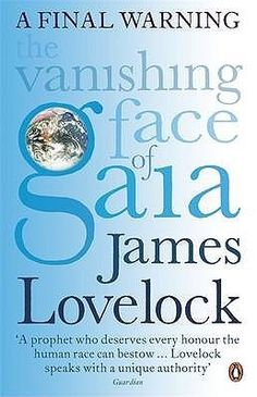 Lovelock, J. (2010) 'The Vanishing Face of Gaia' London: Penguin. Find it in the library at 574.5 Lov
