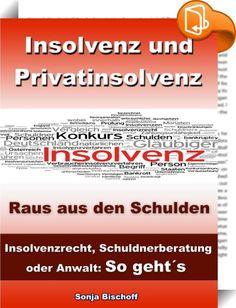 Insolvenz und Privatinsolvenz - Insolvenzrecht, Schuldnerberatung oder Anwalt: So geht´s    ::  Schulden sind ein gesamtgesellschaftliches Phänomen: Ca. 7 Millionen Deutsche werden im Jahr 2013 stark überschuldet sein. Die Zahl der überschuldeten Privathaushalte ist damit seit 2004 kontinuierlich gewachsen. Fragt man Betroffene, aber auch Experten, die Betroffene beraten, so erzählen sie von klassischen Wegen in die Schuldenfalle, wobei meist mehrere Faktoren zusammentreffen: Scheidung...