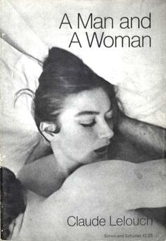 A Man And A Woman (1966) French film written and directed by Claude Lelouch and starring Anouk Aimée and Jean-Louis Trintignant.  Academy Awards for Best Foreign Language Film and Best Writing.