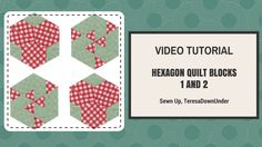 Video tutorial: Hexagon blocks 1 and 2 made with equilateral triangles -...