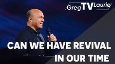 Greg Laurie Sermons 2016 | Can We Have Revival in Our Time