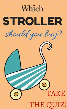 Which stroller should you buy? Take the quiz to help you decide! http://www.thestrollersite.com/type-stroller-buy/ #stroller #strollers #kids #baby #quiz