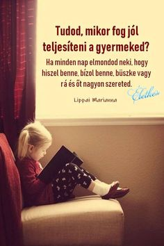 Bízom a gyermekembe Family Quotes, Life Quotes, Motivational Quotes, Inspirational Quotes, Love Life, Picture Quotes, Sentences, Spirituality, Parenting