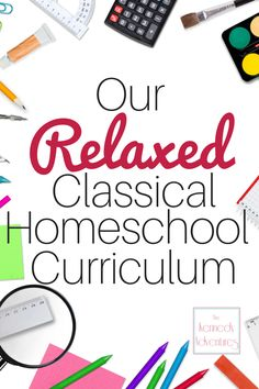 Our relaxed classical homeschool curriculum - preschool, 1st grade and 4th grade.