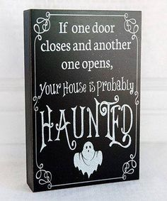 For more great halloween sign boards ideas, make sure and check out the whole Hallow's eve party decorations together with party favors. Look at this 'If One Door Closes' Box Sign by Adams & Co. Halloween Quotes, Halloween Signs, Halloween Projects, Halloween House, Holidays Halloween, Halloween Crafts, Holiday Crafts, Holiday Fun, Happy Halloween
