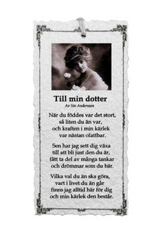 Till min dotter - Diktkort 1 Swedish Quotes, Proverbs Quotes, Graphic Quotes, Inspiring Things, Smile Quotes, Signs, Wise Words, Feel Good, Best Quotes