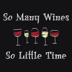 So many wines, so little time..