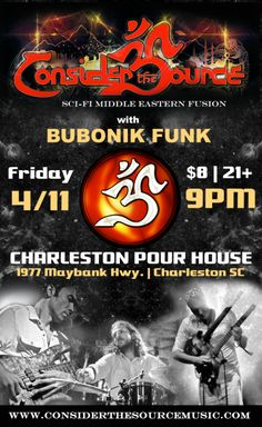 Consider the Source w/ Bubonik Funk :: Friday, April 11, 2014 :: The Charleston Pour House :: Charleston, SC