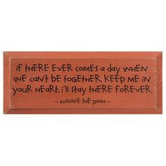 I'LL STAY THERE FOREVER WINNIE-THE-POOH