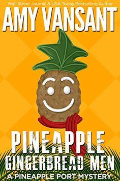 Pineapple Gingerbread Men: A Pineapple Port Mystery: Book Seven (Pineapple Port Mysteries 7) by [Vansant, Amy]