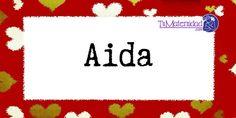 Conoce el significado del nombre Aida #NombresDeBebes #NombresParaBebes #nombresdebebe - http://www.tumaternidad.com/nombres-de-nina/aida/