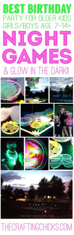 Best Birthday Party for Older Kids - Night Games & Glow in the Dark ideas.