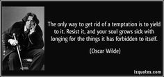 """The only way to get rid of temptation..."" -Oscar Wilde (850x400)"