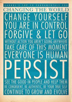 Seems as though everyone has a mantra.  Apparently this one includes some of Ghandi's (excuse the pun).