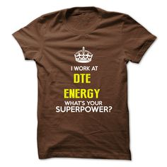 I Work At DTE Energy 웃 유 . What Your Superpower ?This shirt is a MUST HAVE. NOT Available in any Stores.   Choose your color, style and Buy it now!mens shirts,shirts for men,cool shirts