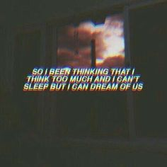 So I been thinking that I think too much and I can't sleep but I can dream of us. Eden Lyrics, Think Too Much Quotes, Lyric Quotes, Me Quotes, Qoutes, Infp, Trauma, Grunge Quotes, Texts