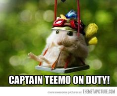 Capitán Teemo de servicio!