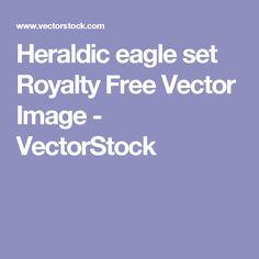 Heraldic eagle set Royalty Free Vector Image - VectorStock