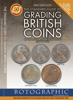 The Standard Guide to Grading British Coins: Modern Milled British Pre-decimal Issues to by Derek Francis Allen - Rotographic… Numismatic Coins, Coin Books, Canadian Coins, Every Day Book, World Coins, Field Guide, Best Selling Books, Coin Collecting, Guide Book