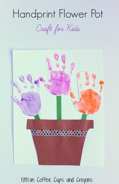 Handprint Flower Pot Craft Coffee Cups and Crayons - Food and drink Creative Activities For Kids, Crafts For Kids To Make, Creative Kids, Preschool Activities, Fun Crafts, Kids Fun, Homemade Mothers Day Gifts, Mothers Day Crafts, Homemade Gifts