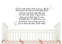 """Lord look down from Heaven above and touch this special child with love. Protect and guide this little one """"till each and every day is done. Remind us often that it's true, this little life is a gift from you. A miracle you've sent our way. Lord, bless this little child today.  www.itswrittenonthewall.etsy.com"""