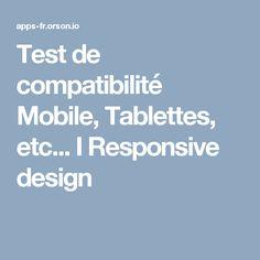 Test de compatibilité Mobile, Tablettes, etc... I Responsive design