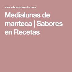 Medialunas de manteca | Sabores en Recetas