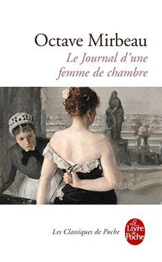 """""""Le Journal d'une femme de chambre"""", de Octave Mirbeau"""