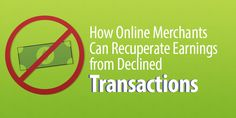 How Online Merchants Can Recuperate Earnings from Declined Transactions Retail Technology, Canning, Blog, Blogging, Home Canning, Conservation