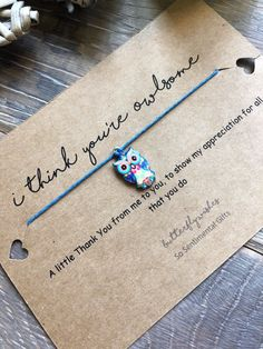 Excited to share this item from my shop: Thank You Wish Bracelet Card - I Think Youre Owlsome Thank You Wishes, Thank You Gifts, Thank You Cards, Candy Gifts, Gag Gifts, Volunteer Appreciation Gifts, Gourmet Gift Baskets, Wish Bracelets, Beaded Bracelets