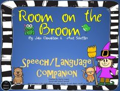 A Speech/Language Companion for the book Room on the Broom by Julia Donaldson and Axel Scheffler.CONTENTS:Story Retell. Includes directions and 3 different levels of story elements to use for story retelling.Game. Includes directions, 1 page of character/object cards (to be copied so there is enough for 1 set for each student in the group) and 1 page of game cardsRepetitive Sentence using the carrier phrase The _____________ is on the broom.