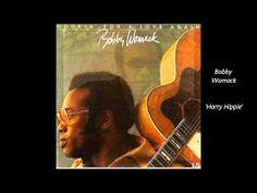 "Bobby Womack ""Harry Hippie"" (1972)"