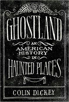 Ghostland: An American History in Haunted Places: Amazon.es: Colin Dickey: Libros en idiomas extranjeros