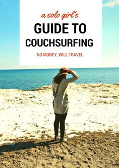 A Solo Girl's Guide to Couchsurfing (Even if you're not trying to save money, couchsurfing is a great way to meet people who love travel and sharing their town. http://Couchsurfing.org also has an events section for each city.)