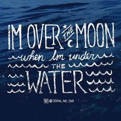 Over the MOON when I'm under WATER Aku di bulan ketika aku di bawah air Words Quotes, Wise Words, Me Quotes, Sayings, Quotable Quotes, Scuba Diving Quotes, Over The Moon, Beautiful Words, Inspire Me