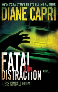 Fatal Distraction: A Jess Kimball Thriller (Hunt for Justice Series)