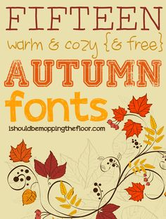 These fifteen free fall fonts will warm their way right into your heart.  They're right up there with Pumpkin Spiced Lattes. Yep. That good....