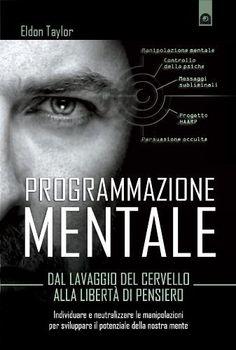 Programmazione mentale (Attualità) di Eldon Taylor, http://www.amazon.it/dp/B0098R6DAC/ref=cm_sw_r_pi_dp_WBr-tb1QRCKDR