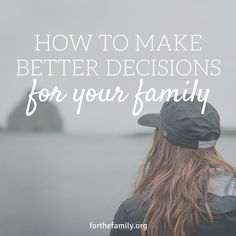 We all have to make them. Sometimes we dread them. How does your family handle big decisions that come your way? Whether you are navigating new life stages or just more of the of the typical everyday logistics, we can all make better decision for our families when we follow these three principles.
