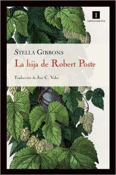 La Hija De Robert Poste, ( 17 ed) (Impedimenta): Amazon.es: Stella Gibbons, Enrique Redel Lozano, José Calles Vales: Libros