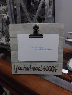 You Had Me At Woof Rustic Engraved  Wood 4 x 6 Picture Photo Clip Frame / You had me at Meow / You Had Me At Hello