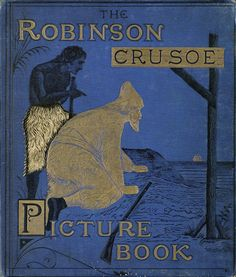 """The Robinson Crusoe Picture Book"" Published By George Routledge & Sons Old Books, Antique Books, Vintage Illustration Art, Robinson Crusoe, Classic Books, Fantasy Books, Book Nooks, I Love Books, Artist At Work"