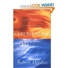 Experiencing the Spirit: Developing a Living Relationship with The Holy Spirit - helpful in releasing Tongues