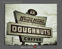 You could always do a fun black and white photo (I was thinking myself about doing a Krispy Kreme for my house) and we could have it printed at Canvas on Demand.  Doughnuts and Coffee Sign, Industrial Kitchen Art, Vintage Krispy Kreme Sign